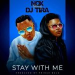 Nox Stay With Me ft. DJ Tira mp3 download
