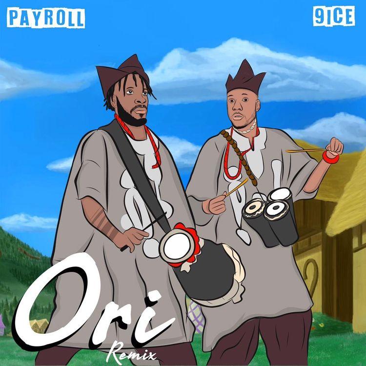 Payroll Ori Remix Ft. 9ice mp3 download
