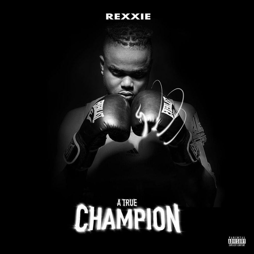 Rexxie A True Champion Album (Album) mp3 download