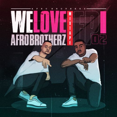 Afro Brotherz We Love Afro Brotherz Episode 2 mp3 download
