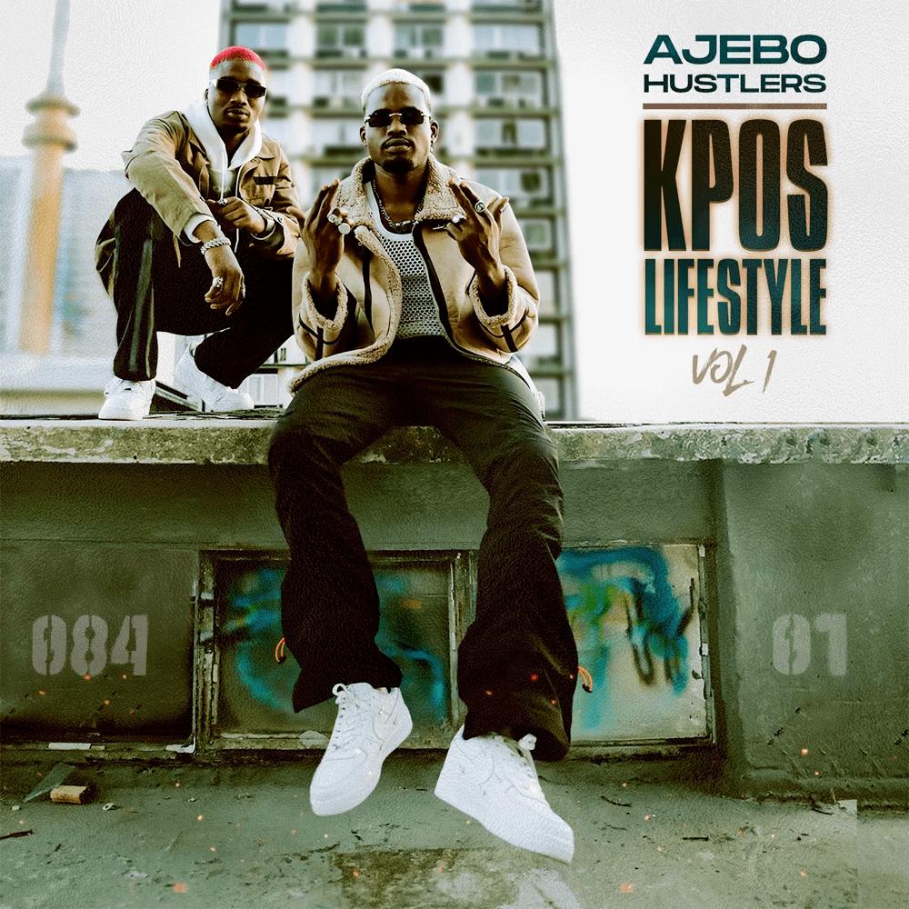 Ajebo Hustlers Kpos Lifestyle Vol 1 (Album) mp3 download
