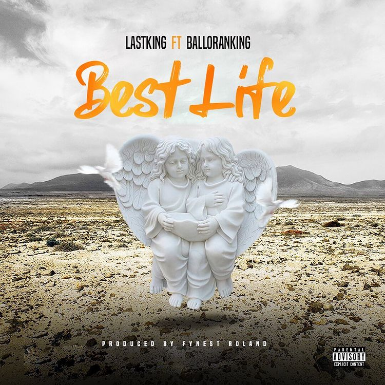 Balloranking Best Life Ft. LastKing mp3 download
