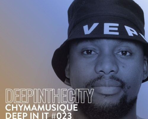 Chymamusique Deep In It 023 (Deep In The City) mp3 download