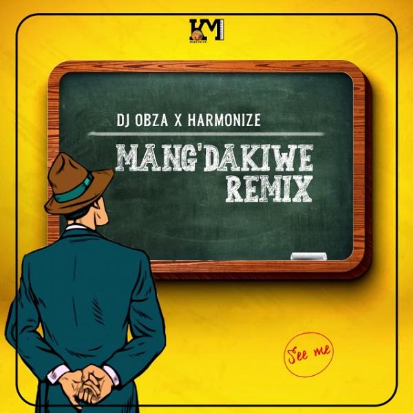 DJ Obza Mang'Dakiwe (Remix) ft. Harmonize, Leon Lee mp3 download