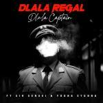 Dlala Regal Dlala Captain Ft. Sir Sensei, Young Stunna Mp3 Download