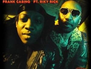 Frank Casino Forever ft. Riky Rick mp3 download