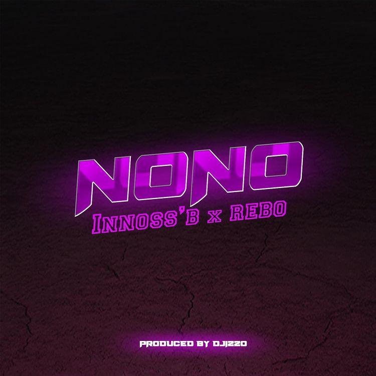 Innoss'B ft. Rebo NO NO mp3 download