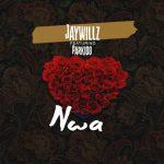 Jaywillz Nwa ft. Parkido mp3 dowbnload