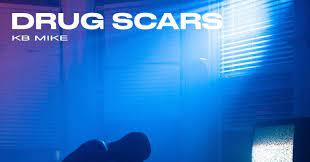 KB Mike - Drug Scars