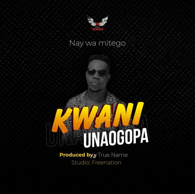 Nay Wamitego Kwani Unaogopa mp3 download