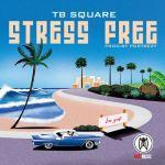 TB Square Stress Free mp3 download