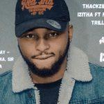 ThackzinDj & TeeJay Izitha Ft. Nkosazana, Sir Trill & Mpura mp3 download