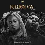 Brillsta Ft. Reminisce Bullion Van Remix mp3 download