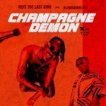 Hefe The Last King Champagne Demon ft. Oluwadamilola mp3 download