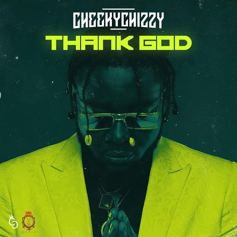 CheekyChizzy Thank God mp3 download
