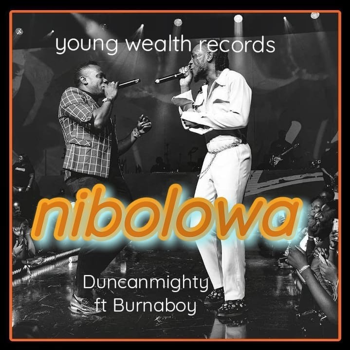 Duncan Mighty – Nibolowa ft Burna Boy (Lyrics)