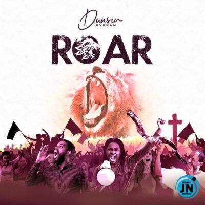 Dunsin Oyekan Roar mp3 download