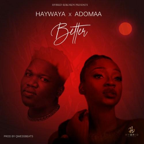 Haywaya Better ft. Adomaa mp3 download