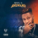 Ifex G – Anumanu (Album) Mp3 Download