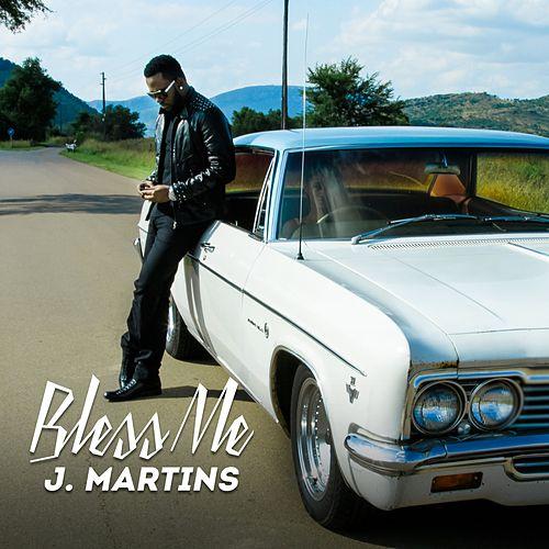 J. Martins Bless Me Mp3 download
