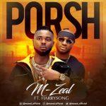 M-Zeal Porsh ft. HarrySong Mp3 Download