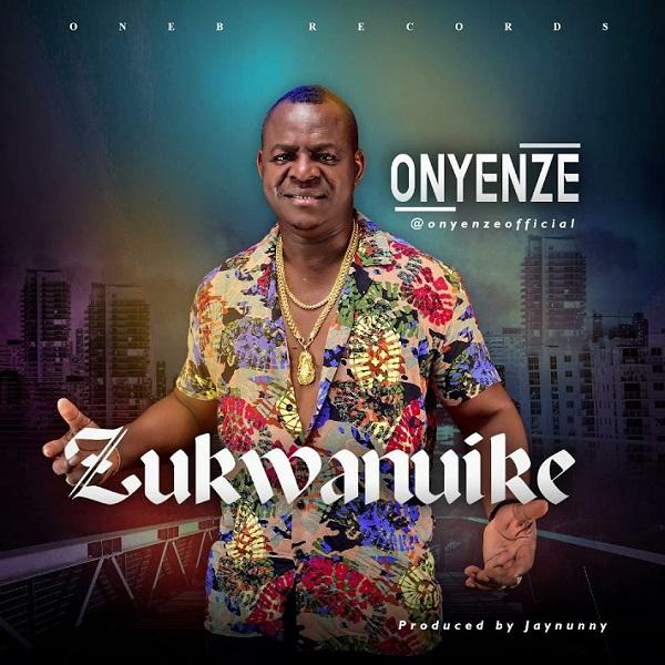 Onyenze Zukwanuike mp3 download