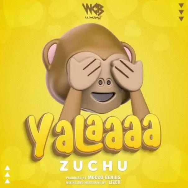 Zuchu Yalaaaa Mp3 Download
