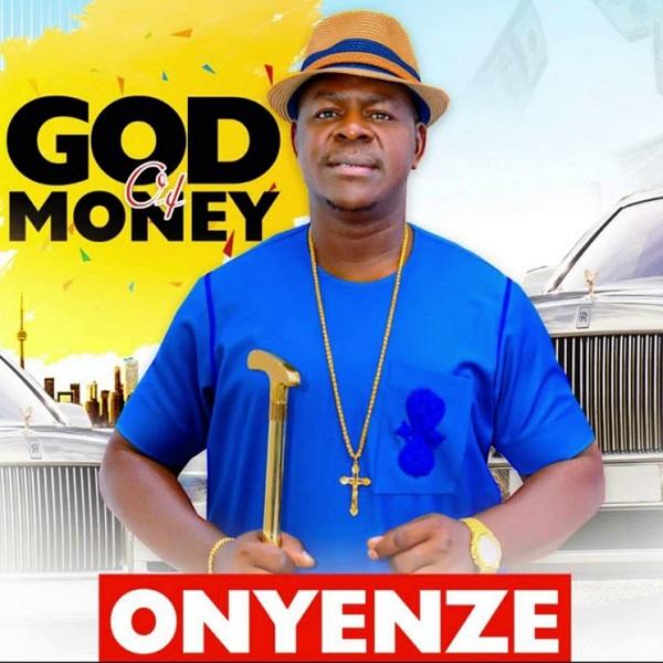 Chief Onyenze Nwa Amobi – God Of Money Mp3 Download