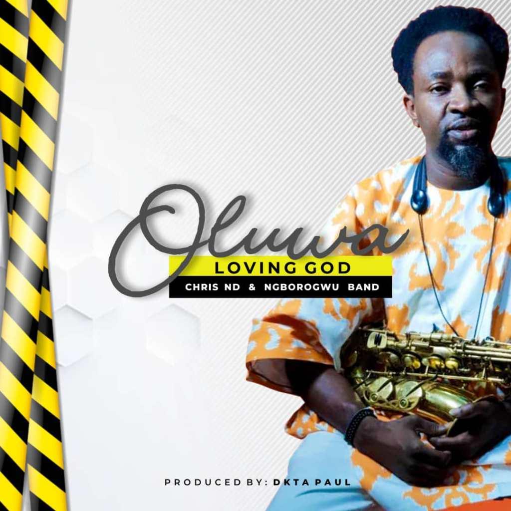 Chris ND Oluwa Show Me Love ft. Ngborogwu Band mp3 download