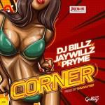 DJ Billz Corner Ft. Jaywillz & Pryme Mp3 Download