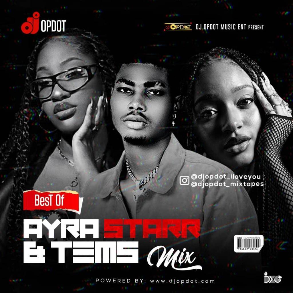 DJ OP Dot – Best Of Ayra Starr & Tems (Mixtape) Mp3 Download