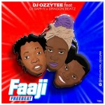 DJ Ozzytee Faaji Ft. DJ Saphy x Dragon Beatz mp3 download