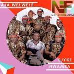 Ejyke Nwamba Mawalu M'oji Mp3 Download