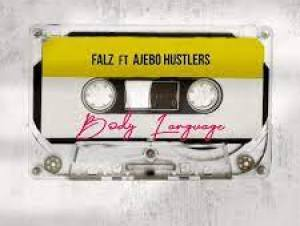Falz Body Language ft. Ajebo Hustlers Mp3 Download