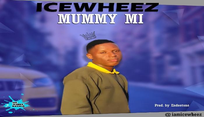 Icewheez Mummy Mi Mp3 Download