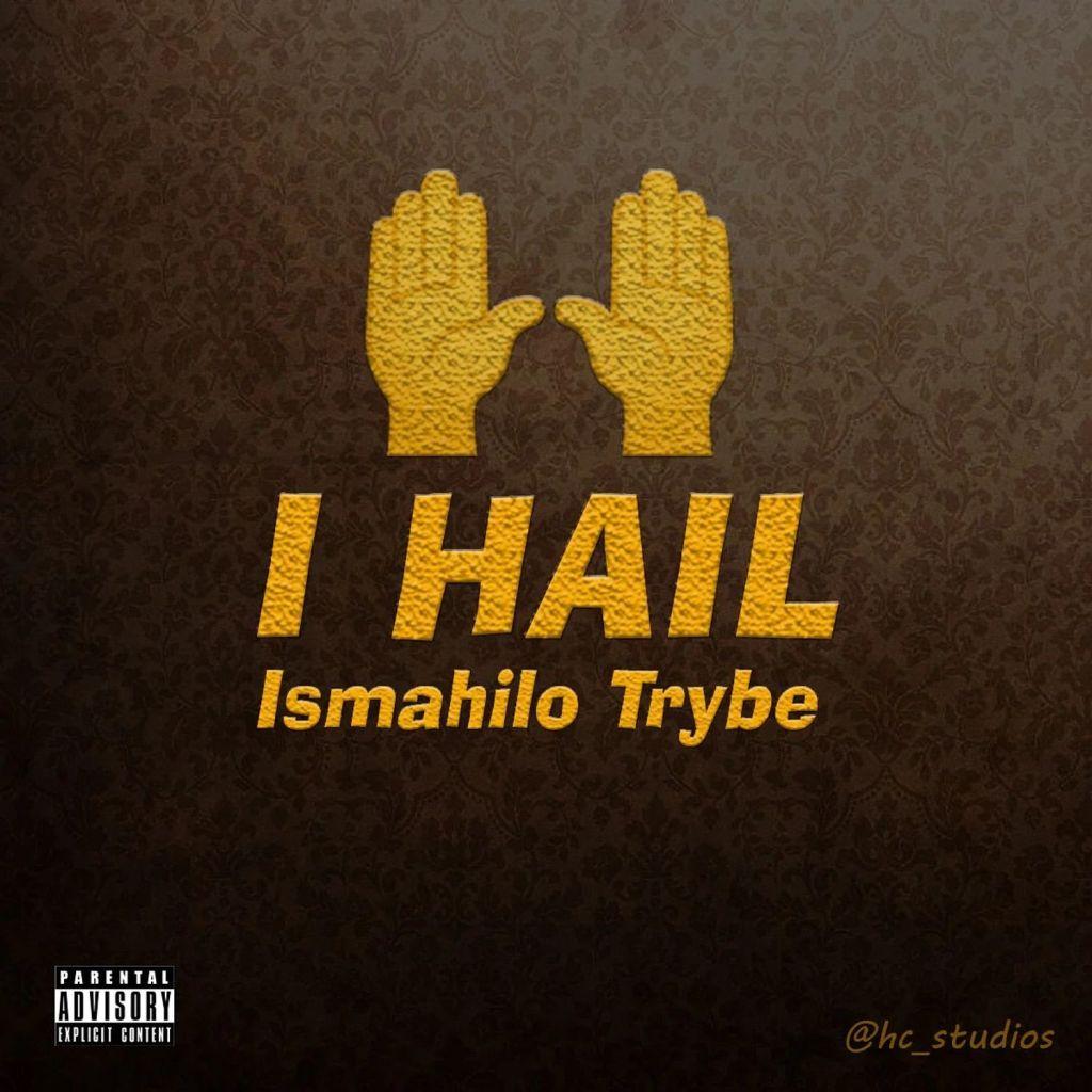 Ismahilo Trybe I Hail mp3 download