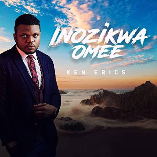 Ken Erics Inozikwa Omee Mp3 Download