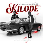 Ken Erics Kilode Ft Fiokee Mp3 Download