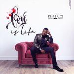 Ken Erics Love Is Life Mp3 Download