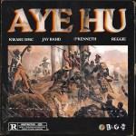Kwaku DMC – Aye Hu Ft. O'Kenneth, Jay Bahd & Reggie mp3 download