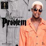 Magixx Problem Mp3 Download