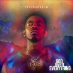 Patoranking God Over Everything (Album) Mp3 Download
