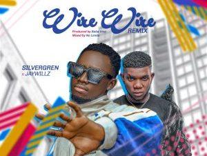 Silvergren Ft Jaywillz Wire Wire Mp3 Download