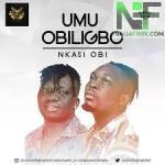Umu Obiligbo Nkasi Obi Mp3 Download