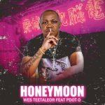Wes Teetaleor Honeymoon Ft. Pdot O Mp3 Download