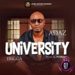 Adaz ft. Erigga University mp3 download