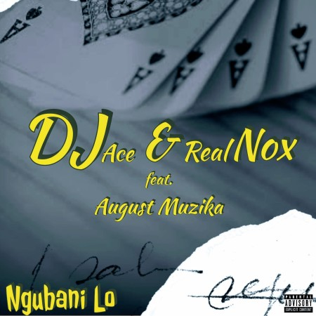 DJ ACE Ngubani Lo Ft. August Muzika & Real Nox mp3 download