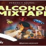 DJ Maff Alcohol Mixtape Mp3 Download