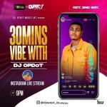 DJ OP Dot 30Mins Vibe Vol.3 (IG Live Mix) mp3 download