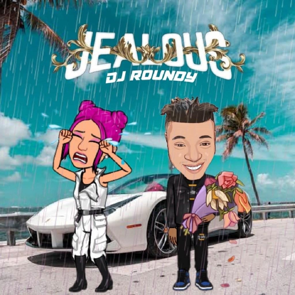 DJ Roundy Jealous mp3 download